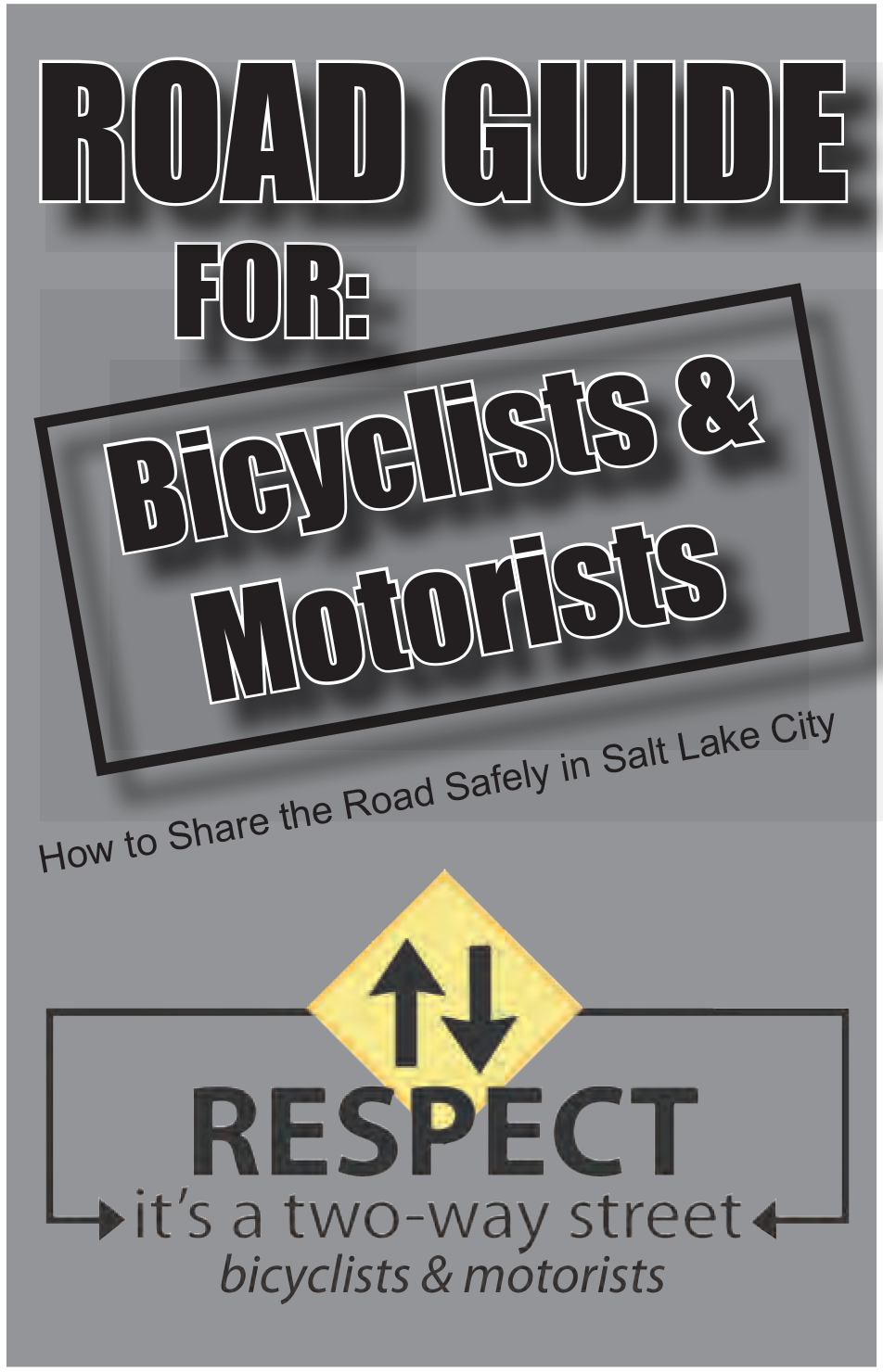 Road Guide for: Bicyclists & Motorists